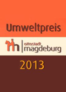 Störer vom Umweltpreis 2013 der Ottostadt Magdeburg